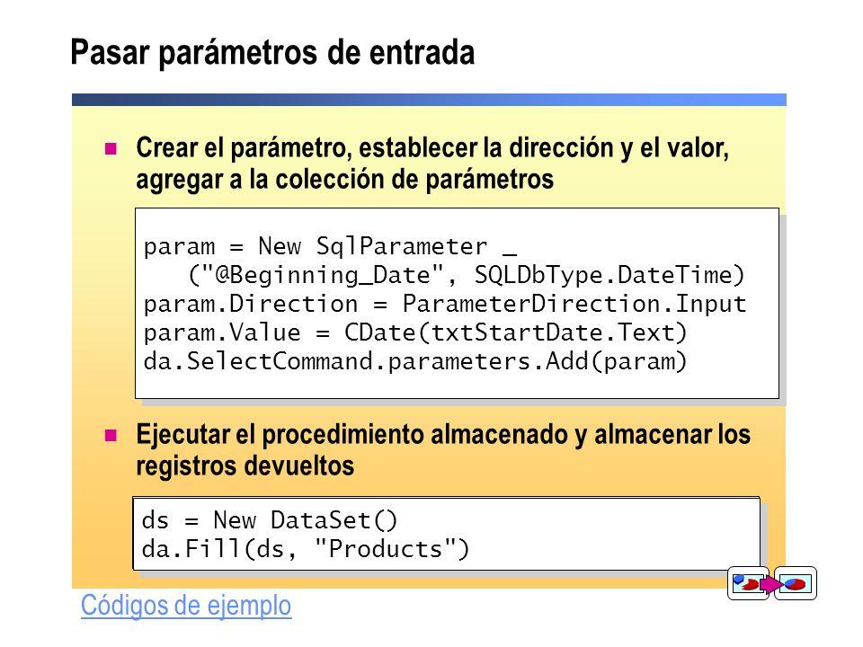 Pasar parámetros de entrada Crear el parámetro, establecer la dirección y el valor, agregar a la colección de parámetros Ejecutar el procedimiento alm
