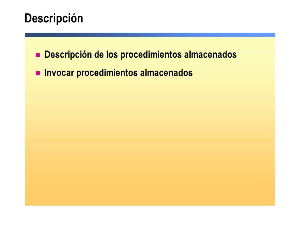 Descripción Descripción de los procedimientos almacenados Invocar procedimientos almacenados