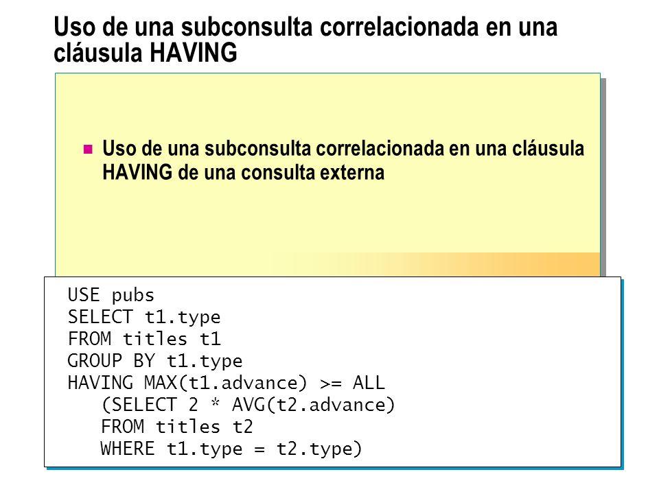 Uso de una subconsulta correlacionada en una cláusula HAVING Uso de una subconsulta correlacionada en una cláusula HAVING de una consulta externa USE