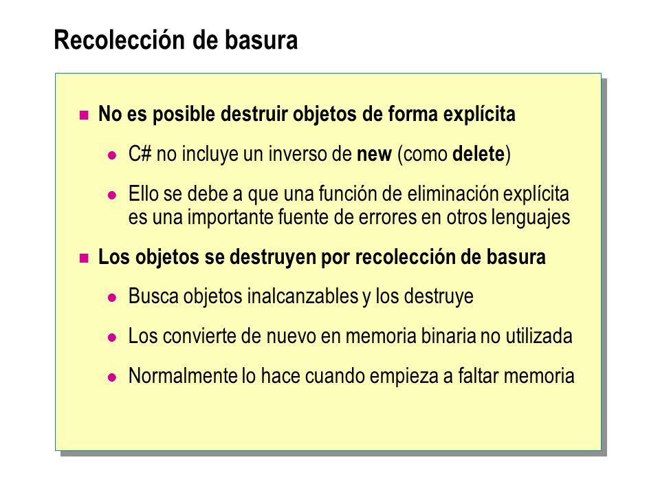Recolección de basura No es posible destruir objetos de forma explícita C# no incluye un inverso de new (como delete ) Ello se debe a que una función