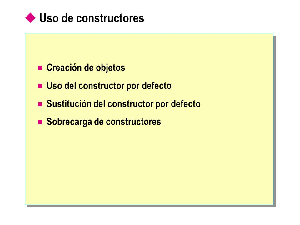 Uso de constructores Creación de objetos Uso del constructor por defecto Sustitución del constructor por defecto Sobrecarga de constructores