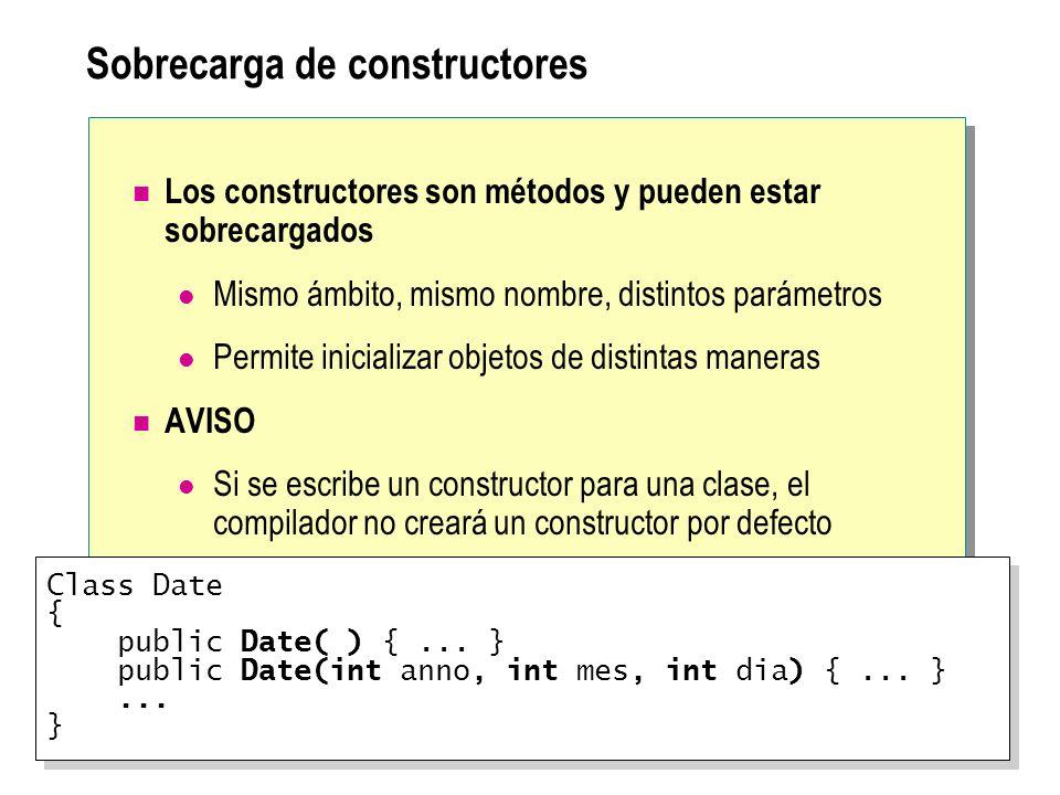 Sobrecarga de constructores Los constructores son métodos y pueden estar sobrecargados Mismo ámbito, mismo nombre, distintos parámetros Permite inicia