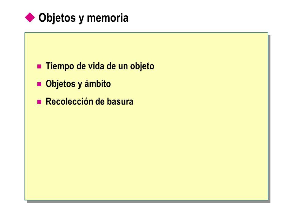 Objetos y memoria Tiempo de vida de un objeto Objetos y ámbito Recolección de basura