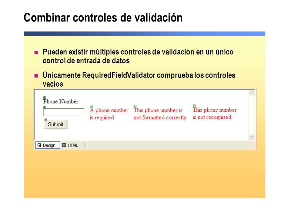 Combinar controles de validación Pueden existir múltiples controles de validación en un único control de entrada de datos Únicamente RequiredFieldVali