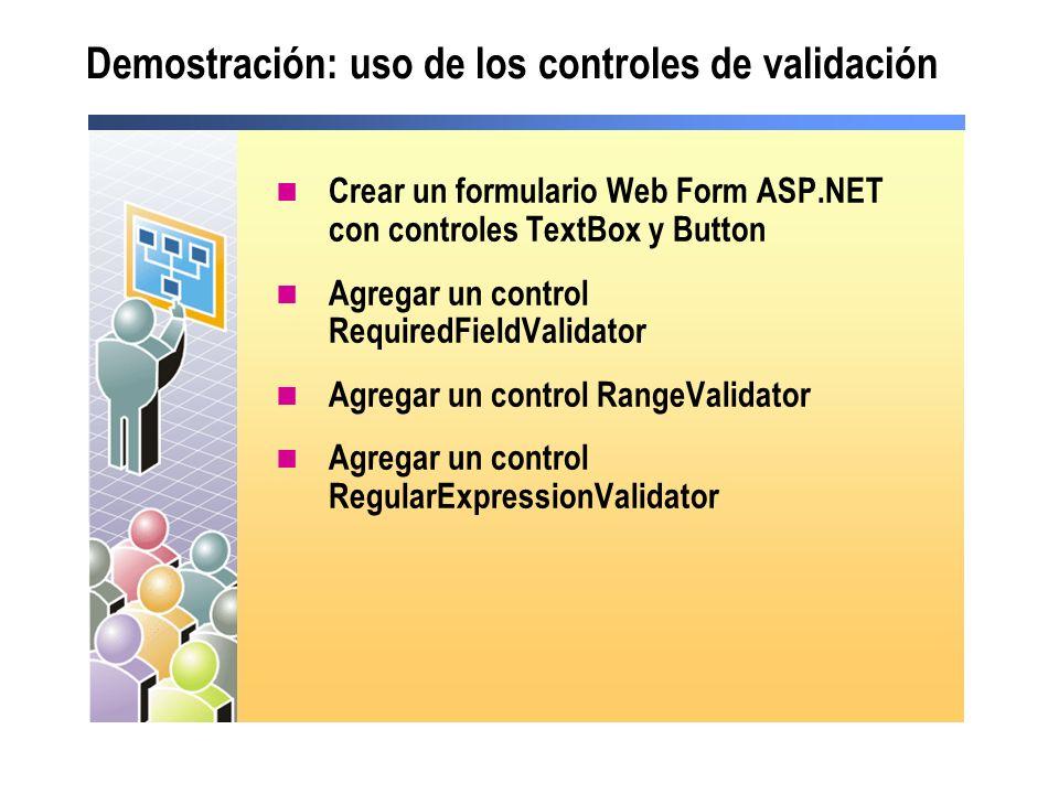 Demostración: uso de los controles de validación Crear un formulario Web Form ASP.NET con controles TextBox y Button Agregar un control RequiredFieldV