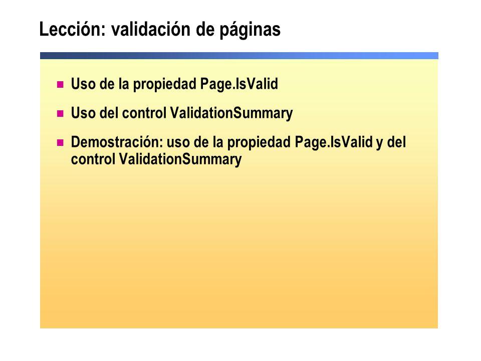 Lección: validación de páginas Uso de la propiedad Page.IsValid Uso del control ValidationSummary Demostración: uso de la propiedad Page.IsValid y del