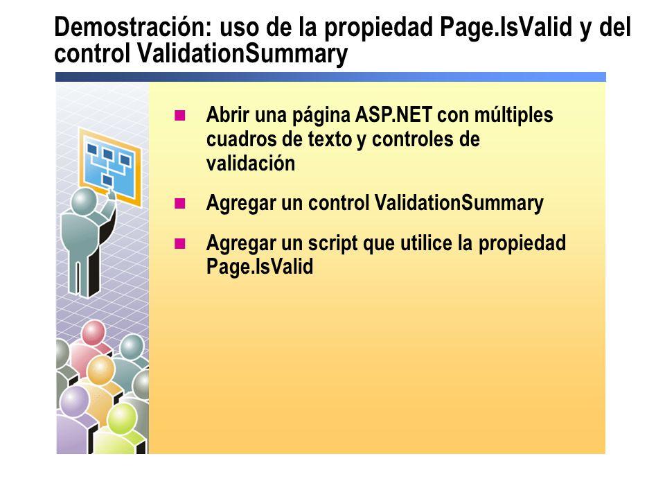 Demostración: uso de la propiedad Page.IsValid y del control ValidationSummary Abrir una página ASP.NET con múltiples cuadros de texto y controles de