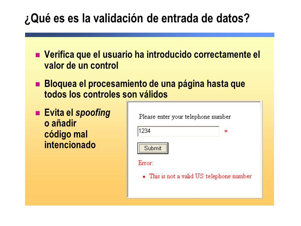 ¿Qué es es la validación de entrada de datos? Verifica que el usuario ha introducido correctamente el valor de un control Bloquea el procesamiento de