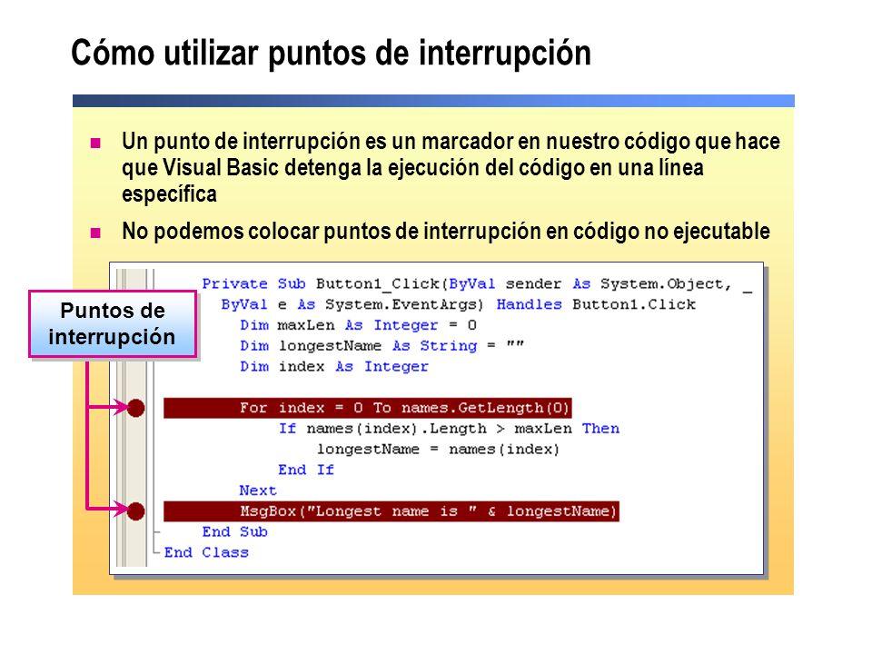 Cómo utilizar puntos de interrupción Un punto de interrupción es un marcador en nuestro código que hace que Visual Basic detenga la ejecución del código en una línea específica No podemos colocar puntos de interrupción en código no ejecutable Puntos de interrupción