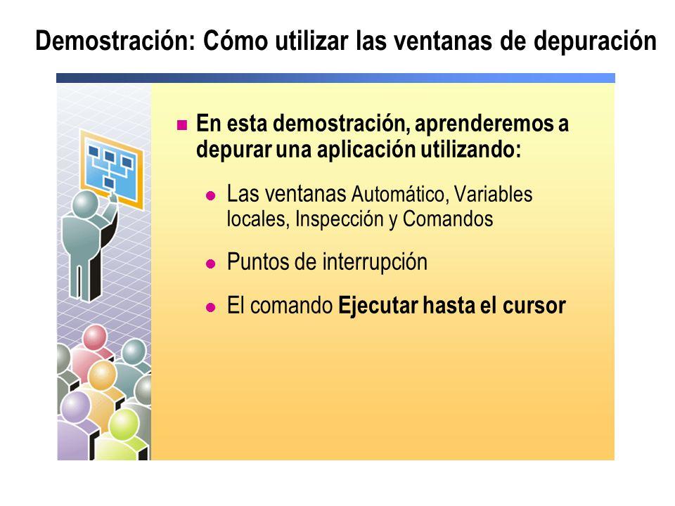 Demostración: Cómo utilizar las ventanas de depuración En esta demostración, aprenderemos a depurar una aplicación utilizando: Las ventanas Automático, Variables locales, Inspección y Comandos Puntos de interrupción El comando Ejecutar hasta el cursor