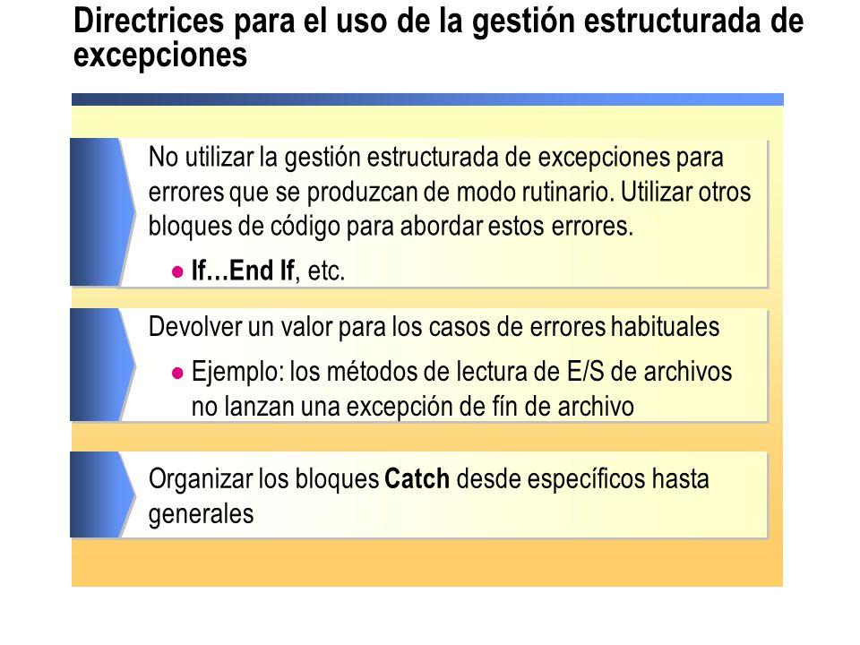 Directrices para el uso de la gestión estructurada de excepciones No utilizar la gestión estructurada de excepciones para errores que se produzcan de modo rutinario.