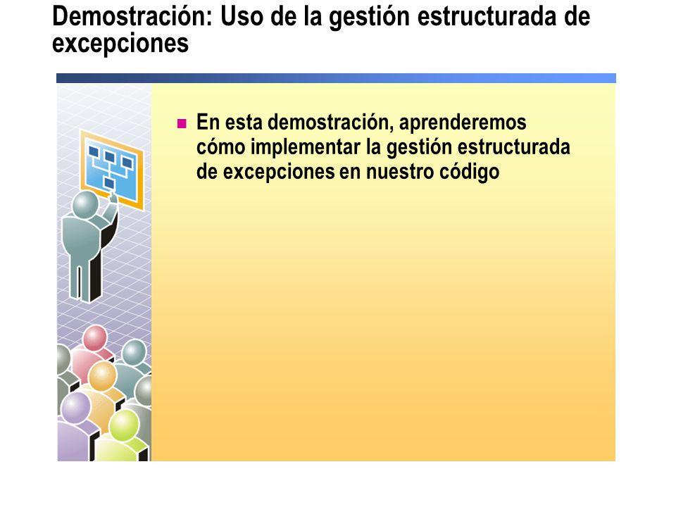 Demostración: Uso de la gestión estructurada de excepciones En esta demostración, aprenderemos cómo implementar la gestión estructurada de excepciones