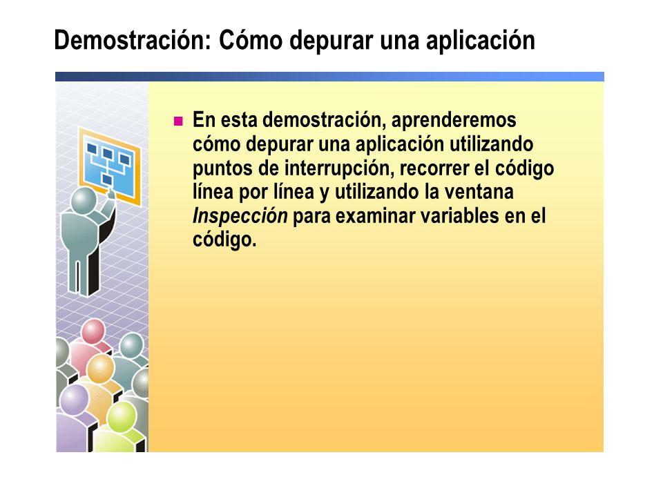 Demostración: Cómo depurar una aplicación En esta demostración, aprenderemos cómo depurar una aplicación utilizando puntos de interrupción, recorrer e
