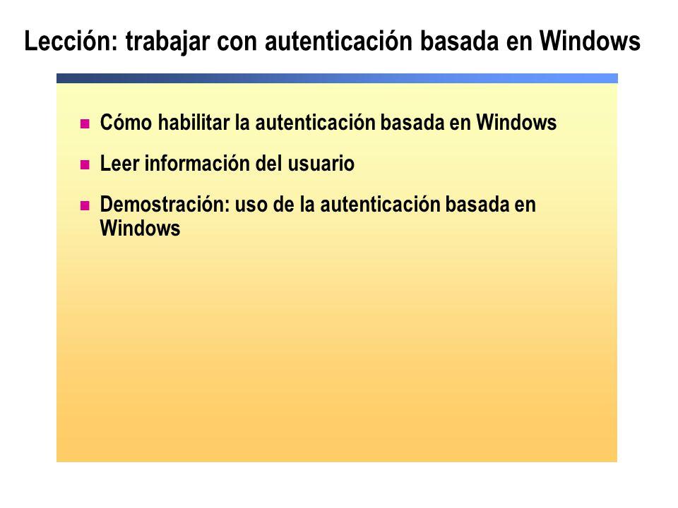 Lección: trabajar con autenticación basada en Windows Cómo habilitar la autenticación basada en Windows Leer información del usuario Demostración: uso
