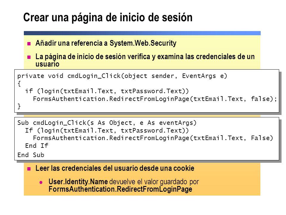 Añadir una referencia a System.Web.Security La página de inicio de sesión verifica y examina las credenciales de un usuario Leer las credenciales del