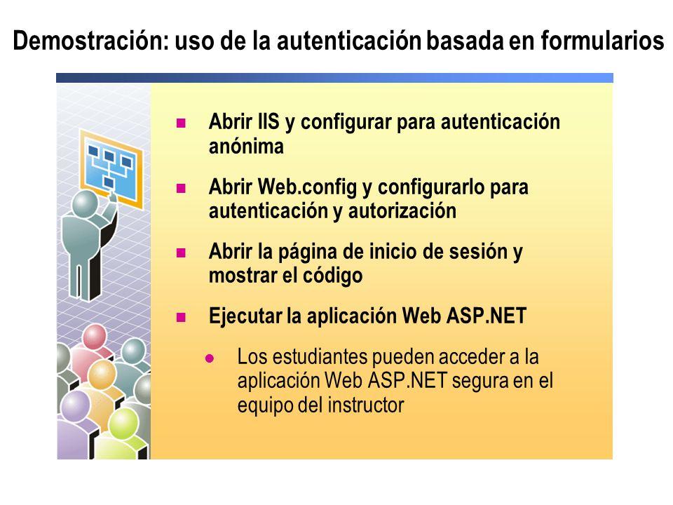 Demostración: uso de la autenticación basada en formularios Abrir IIS y configurar para autenticación anónima Abrir Web.config y configurarlo para aut