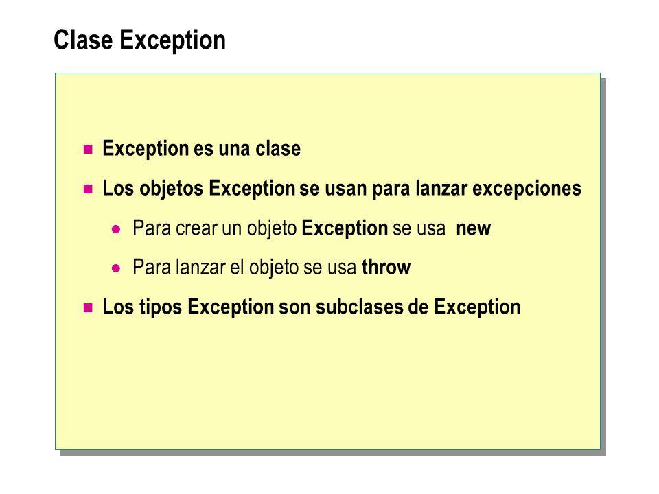 Clase Exception Exception es una clase Los objetos Exception se usan para lanzar excepciones Para crear un objeto Exception se usa new Para lanzar el
