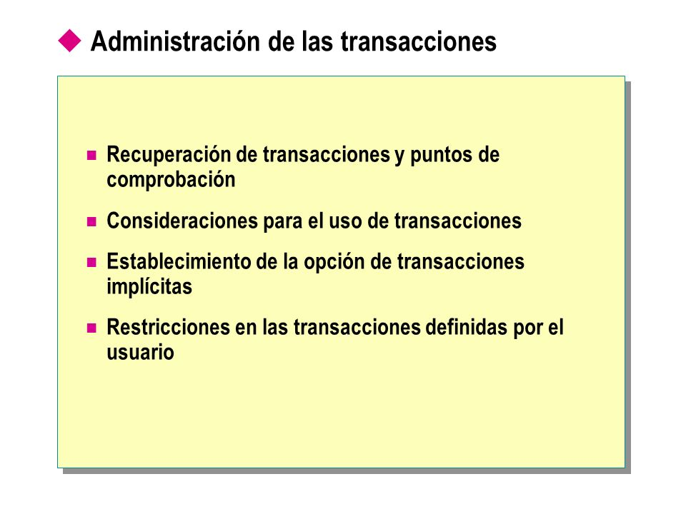 Administración de las transacciones Recuperación de transacciones y puntos de comprobación Consideraciones para el uso de transacciones Establecimient
