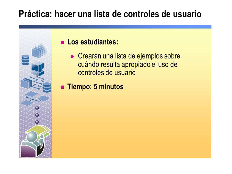 Agregar un control de usuario Utilizar la directiva @ Register para incluir un control de usuario en una página ASP.NET Insertar el control de usuario en un formulario Web Form Utilizar las propiedades Get y Set del control de usuario o <%@ Register TagPrefix= demo TagName= validNum Src= numberbox.ascx %> <%@ Register TagPrefix= demo TagName= validNum Src= numberbox.ascx %> num1.pNum = 5 uses Set x = num1.pNum uses Get num1.pNum = 5 uses Set x = num1.pNum uses Get num1.pNum = 5; //uses Set x = num1.pNum; //uses Get num1.pNum = 5; //uses Set x = num1.pNum; //uses Get