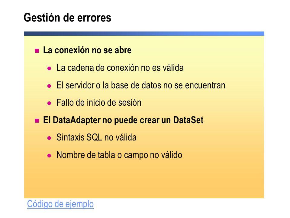 Gestión de errores La conexión no se abre La cadena de conexión no es válida El servidor o la base de datos no se encuentran Fallo de inicio de sesión