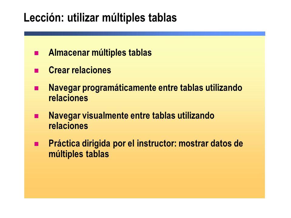 Lección: utilizar múltiples tablas Almacenar múltiples tablas Crear relaciones Navegar programáticamente entre tablas utilizando relaciones Navegar vi