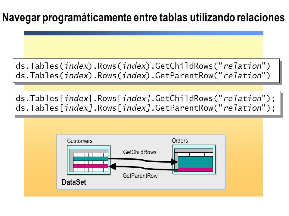 Navegar programáticamente entre tablas utilizando relaciones ds.Tables(index).Rows(index).GetChildRows(