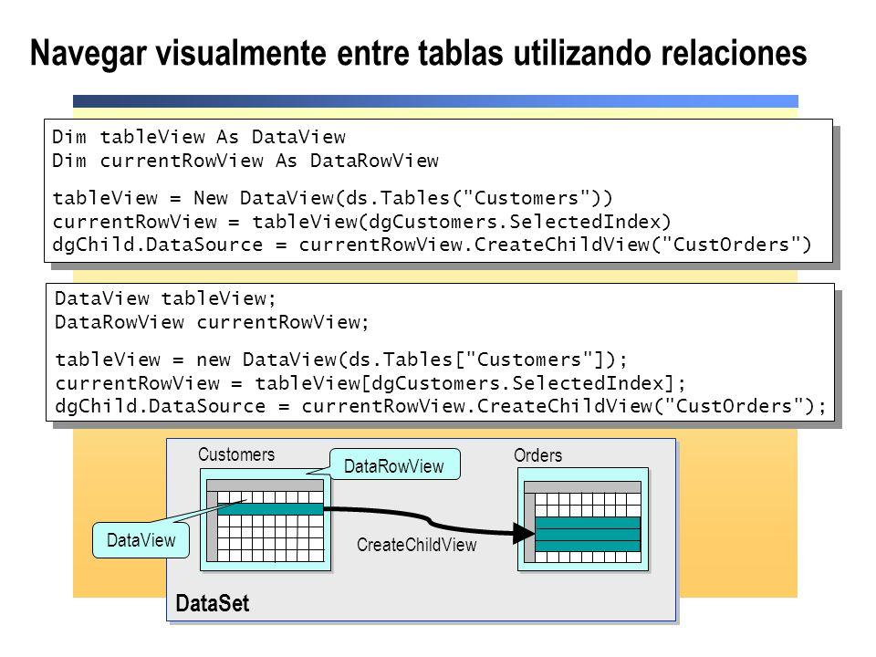 Navegar visualmente entre tablas utilizando relaciones Dim tableView As DataView Dim currentRowView As DataRowView tableView = New DataView(ds.Tables(