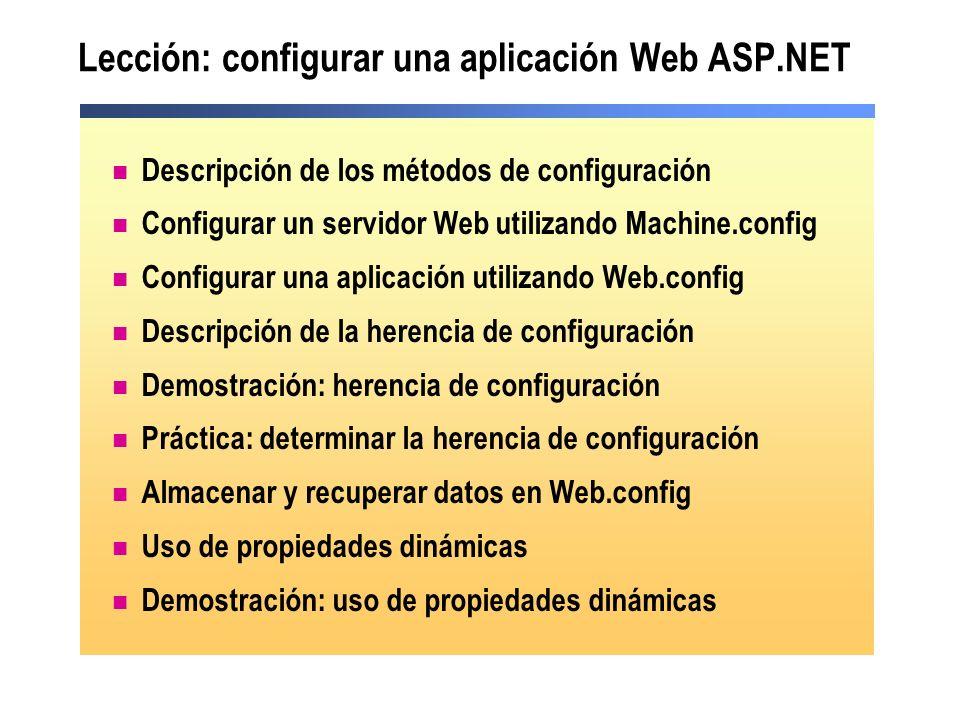 Lección: configurar una aplicación Web ASP.NET Descripción de los métodos de configuración Configurar un servidor Web utilizando Machine.config Config
