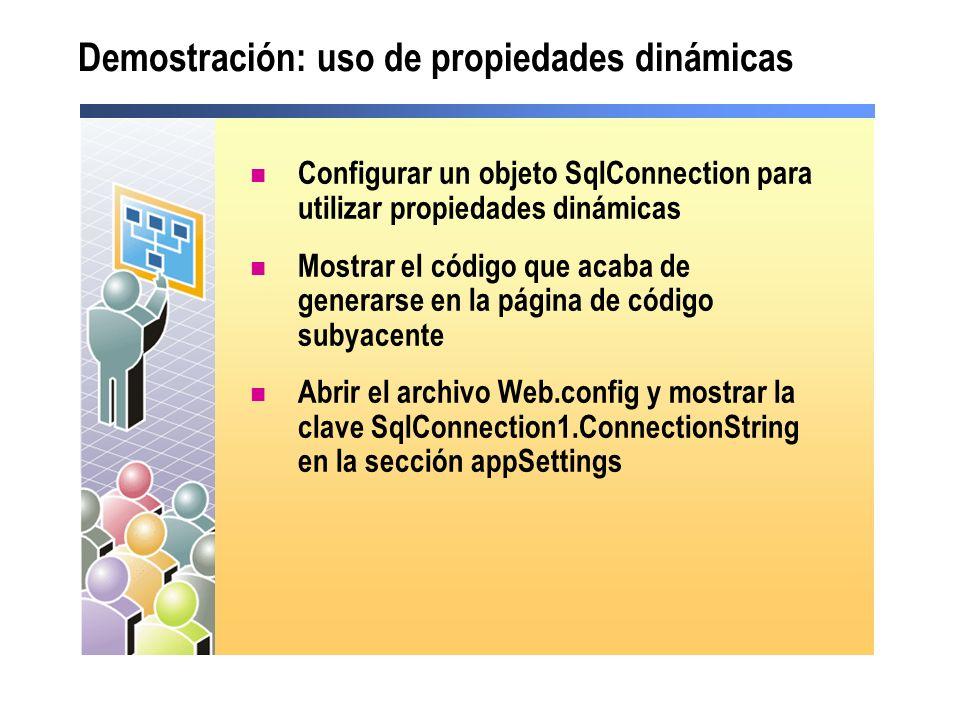 Demostración: uso de propiedades dinámicas Configurar un objeto SqlConnection para utilizar propiedades dinámicas Mostrar el código que acaba de gener