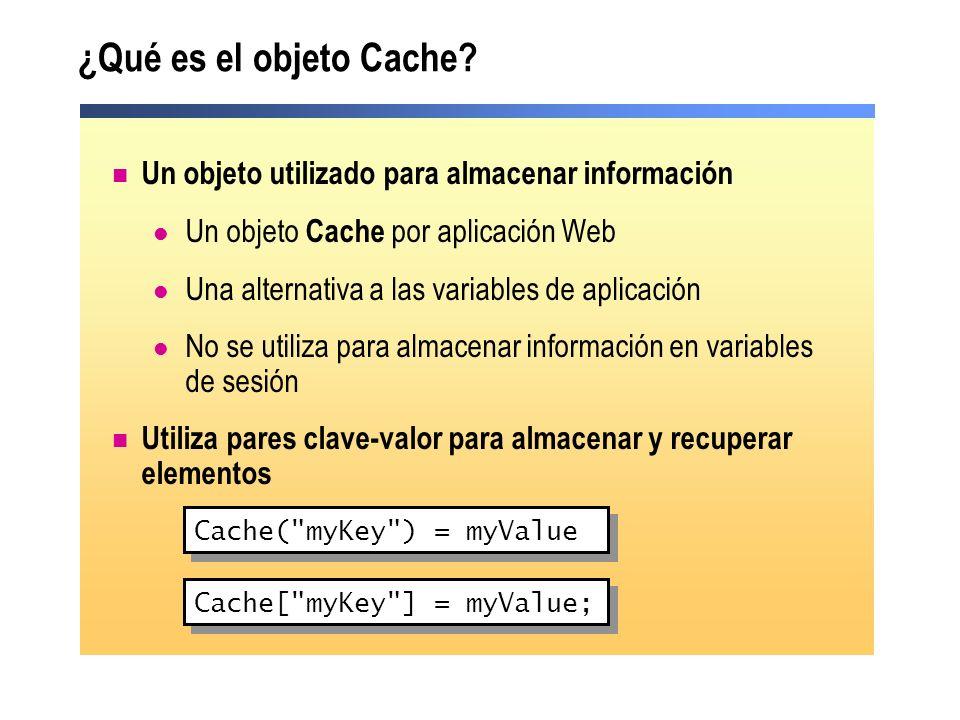 Ventajas de utilizar objeto Cache Es más rápido que crear un nuevo objeto para cada petición Soporta el bloqueo interno Administración automática de los recursos de caché Soporta funciones callback Soporta el borrado basado en dependencias