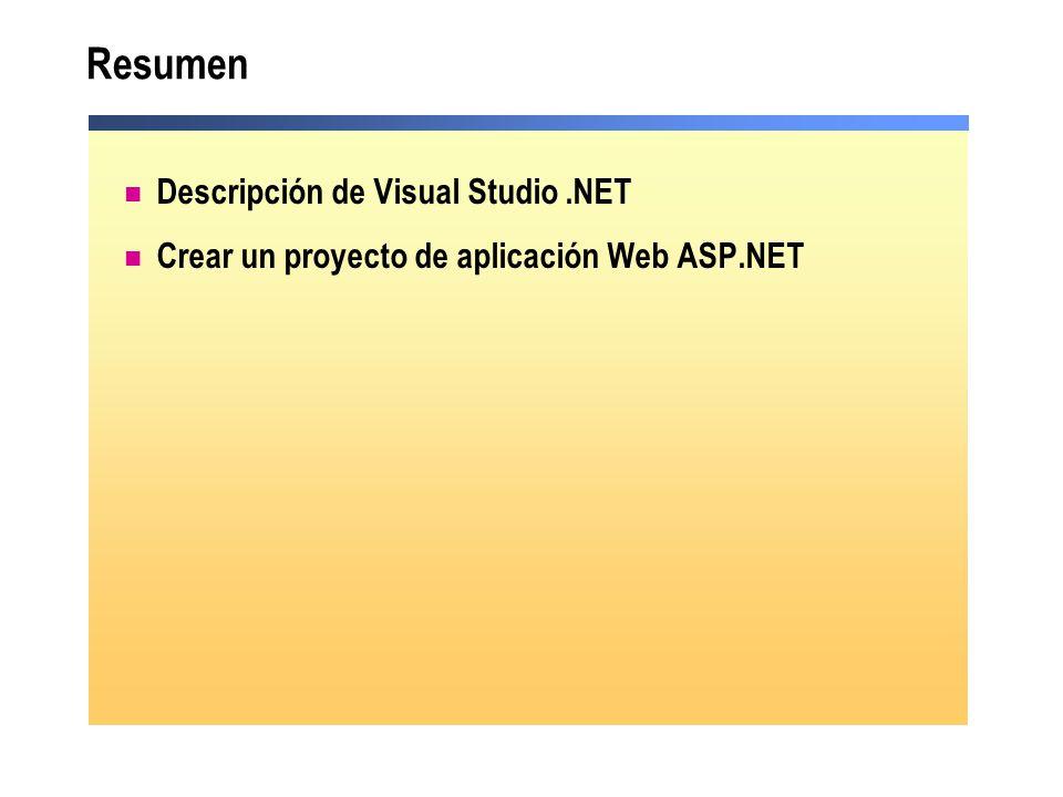 Resumen Descripción de Visual Studio.NET Crear un proyecto de aplicación Web ASP.NET