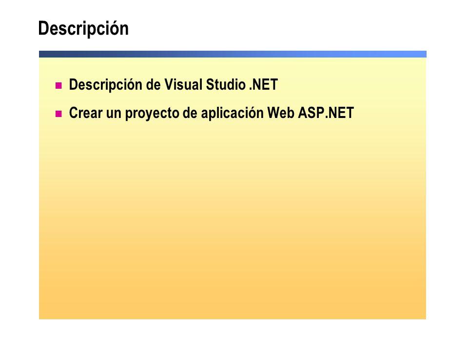 Descripción Descripción de Visual Studio.NET Crear un proyecto de aplicación Web ASP.NET
