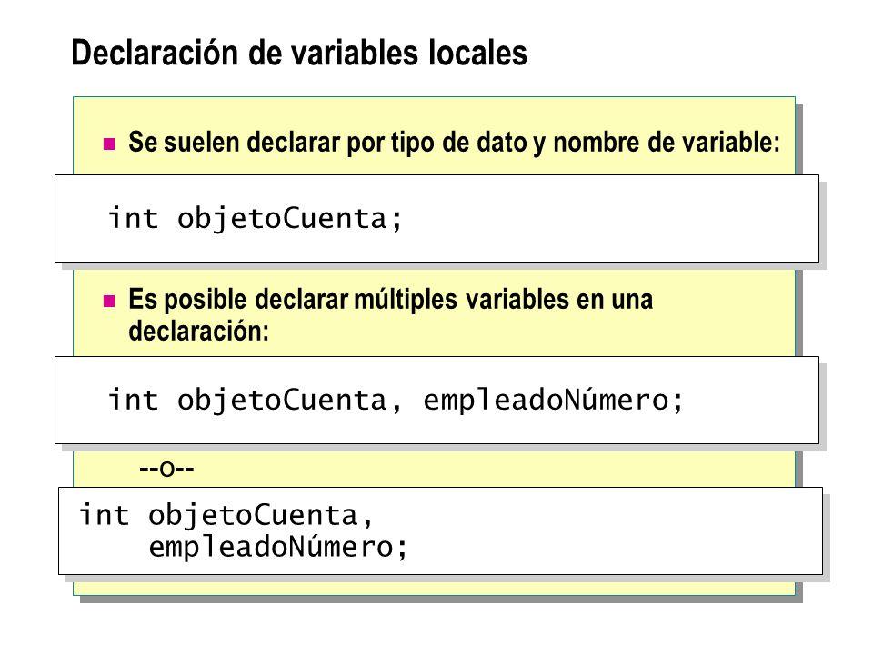 Declaración de variables locales Se suelen declarar por tipo de dato y nombre de variable: Es posible declarar múltiples variables en una declaración: