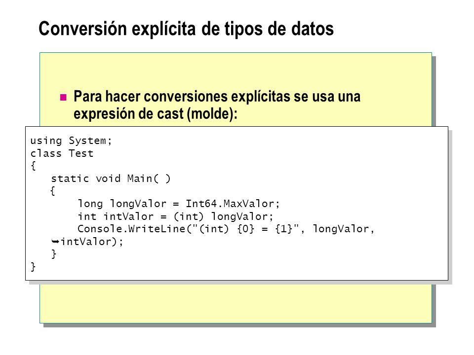 Conversión explícita de tipos de datos Para hacer conversiones explícitas se usa una expresión de cast (molde): using System; class Test { static void
