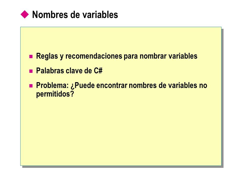 Nombres de variables Reglas y recomendaciones para nombrar variables Palabras clave de C# Problema: ¿Puede encontrar nombres de variables no permitido