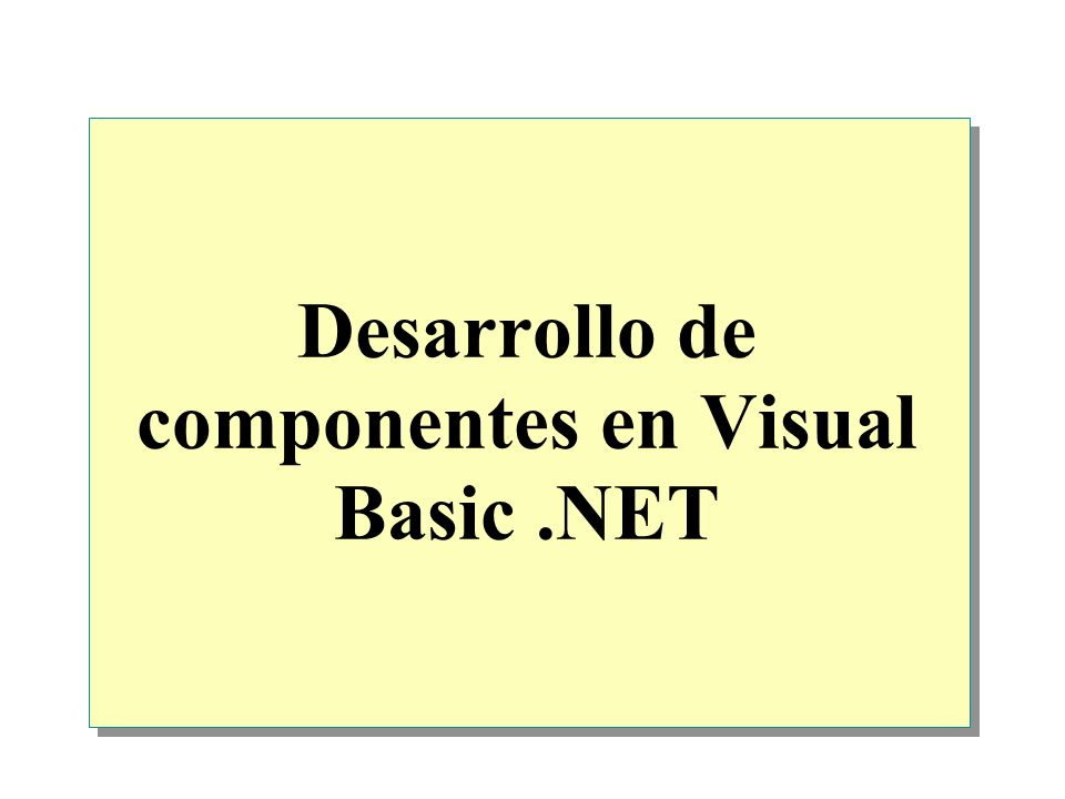 Desarrollo de componentes en Visual Basic.NET
