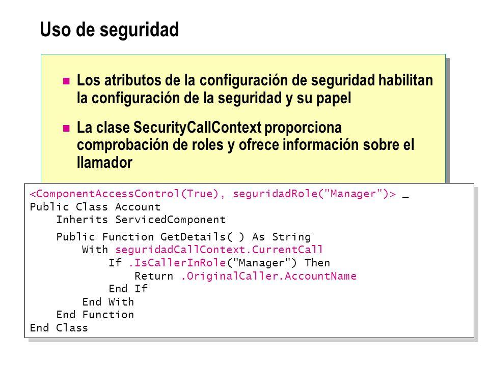 Uso de seguridad Los atributos de la configuración de seguridad habilitan la configuración de la seguridad y su papel La clase SecurityCallContext pro