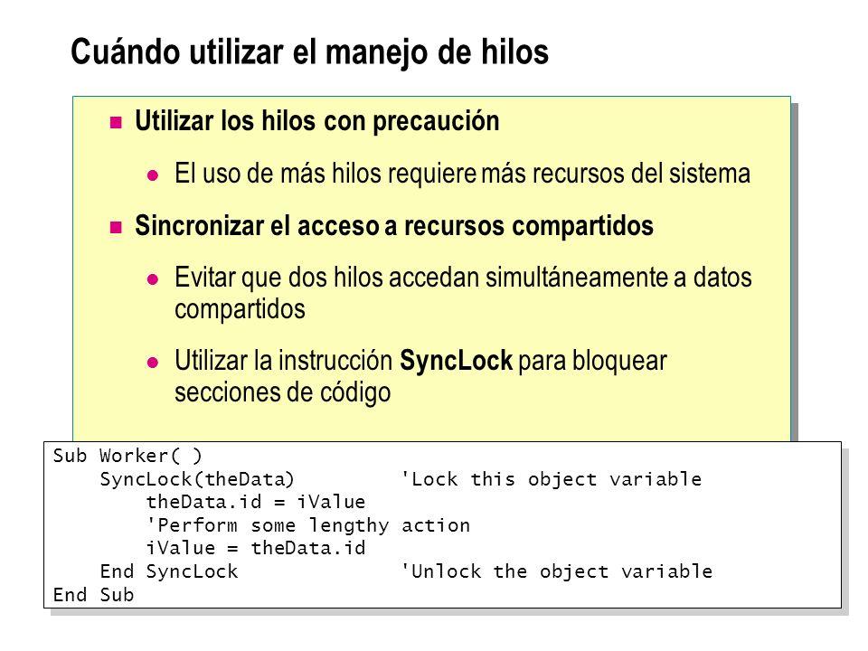 Cuándo utilizar el manejo de hilos Utilizar los hilos con precaución El uso de más hilos requiere más recursos del sistema Sincronizar el acceso a rec