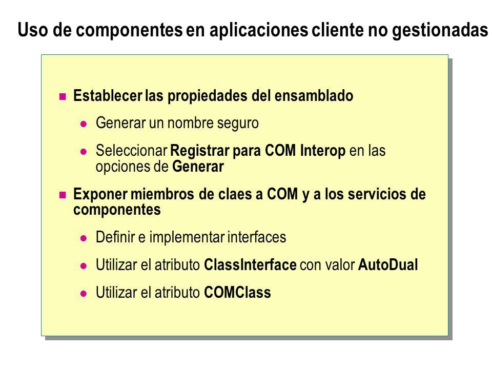Uso de componentes en aplicaciones cliente no gestionadas Establecer las propiedades del ensamblado Generar un nombre seguro Seleccionar Registrar par