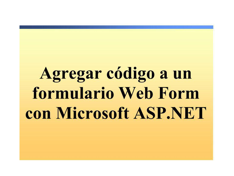Gestión de los eventos Page.IsPostback Page_Load se invoca en cada solicitud Utilizar Page.IsPostBack para ejecutar lógica condicional Page.IsPostBack evita la recarga en cada postback Private Sub Page_Load(ByVal s As System.Object, _ ByVal e As System.EventArgs) Handles MyBase.Load If Not Page.IsPostBack Then executes only on initial page load End If this code executes on every request End Sub Private Sub Page_Load(ByVal s As System.Object, _ ByVal e As System.EventArgs) Handles MyBase.Load If Not Page.IsPostBack Then executes only on initial page load End If this code executes on every request End Sub private void Page_Load(object sender, System.EventArgs e) { if (!Page.IsPostBack) { // executes only on initial page load } //this code executes on every request } private void Page_Load(object sender, System.EventArgs e) { if (!Page.IsPostBack) { // executes only on initial page load } //this code executes on every request }