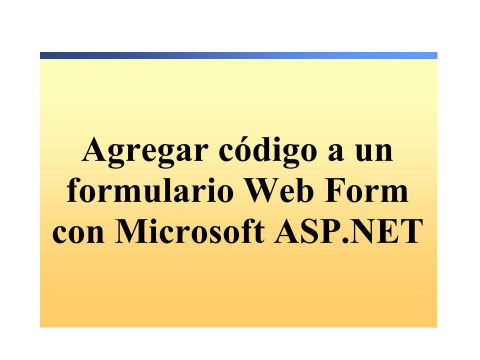 Procedimientos de evento en el lado del servidor Utilizados tanto con controles de servidor Web como HTML El código se compila y ejecuta en el servidor Tienen acceso a recursos del servidor Utilizan o Internet.Páginas.ASPX