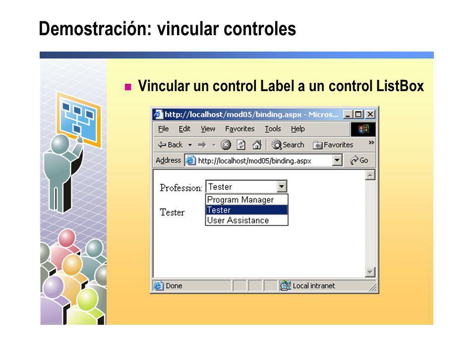 Demostración: vincular controles Vincular un control Label a un control ListBox