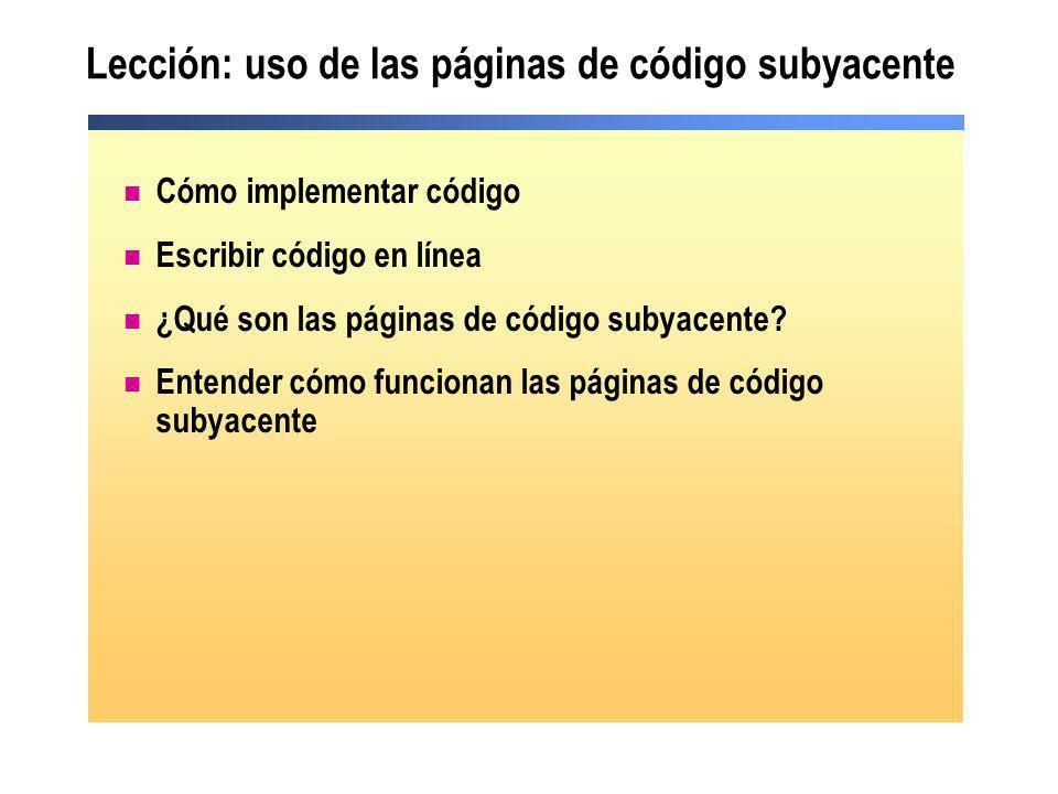 Crear procedimientos de evento Visual Studio.NET declara variables y crea una plantilla de procedimiento de evento El uso de la palabra clave Handles agrega a un evento varios procedimientos de evento protected System.Web.UI.WebControls.Button cmd1; private void InitializeComponent() { this.cmd1.Click += new System.EventHandler(this.cmd1_Click); this.Load += new System.EventHandler(this.Page_Load); } private void cmd1_Click(object s, System.EventArgs e) protected System.Web.UI.WebControls.Button cmd1; private void InitializeComponent() { this.cmd1.Click += new System.EventHandler(this.cmd1_Click); this.Load += new System.EventHandler(this.Page_Load); } private void cmd1_Click(object s, System.EventArgs e) Protected WithEvents cmd1 As System.Web.UI.WebControls.Button Private Sub cmd1_Click(ByVal s As System.Object, _ ByVal e As System.EventArgs) Handles cmd1.Click Protected WithEvents cmd1 As System.Web.UI.WebControls.Button Private Sub cmd1_Click(ByVal s As System.Object, _ ByVal e As System.EventArgs) Handles cmd1.Click