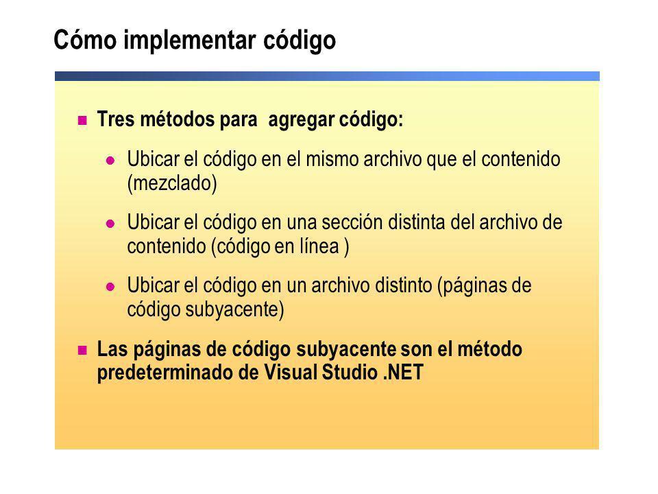 Escribir código en línea Código y contenido en el mismo archivo Distintas secciones en el archivo para el código y HTML Sub btn_Click(s As Object, e As EventArgs) Handles btn.Click...