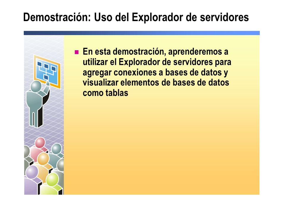 Demostración: Uso del Explorador de servidores En esta demostración, aprenderemos a utilizar el Explorador de servidores para agregar conexiones a bas