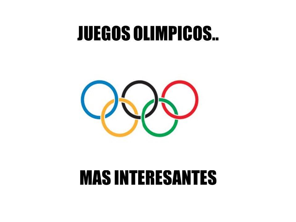 JUEGOS OLIMPICOS.. MÁS INTERESANTES