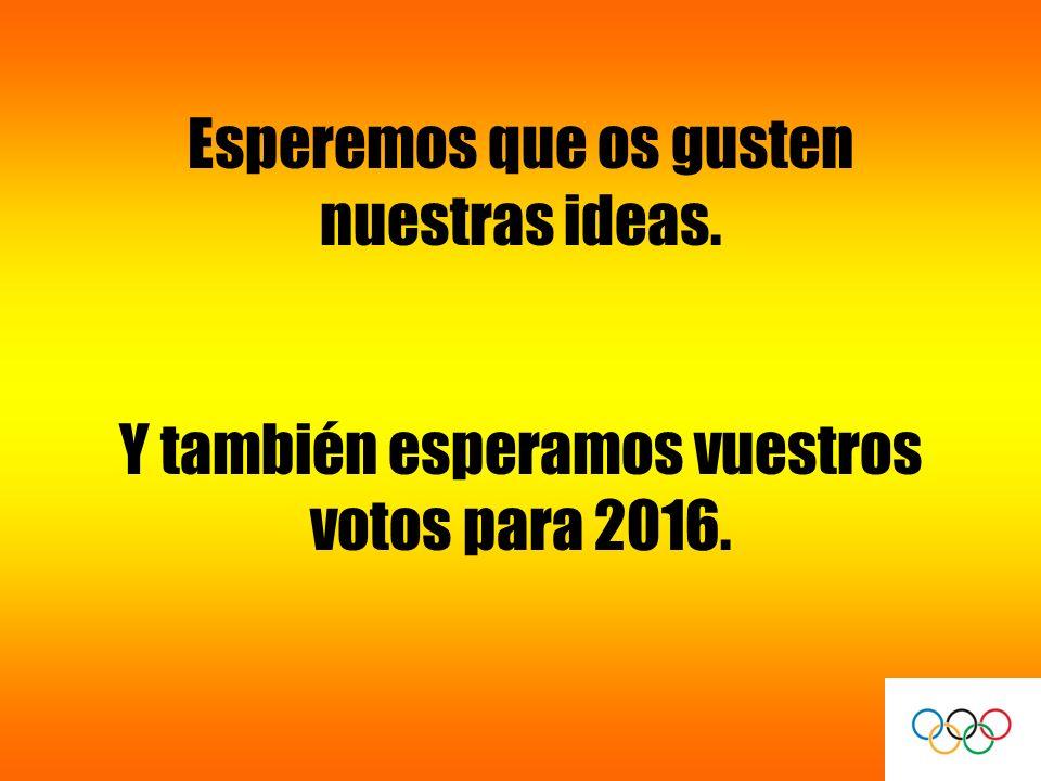 Esperemos que os gusten nuestras ideas. Y también esperamos vuestros votos para 2016.