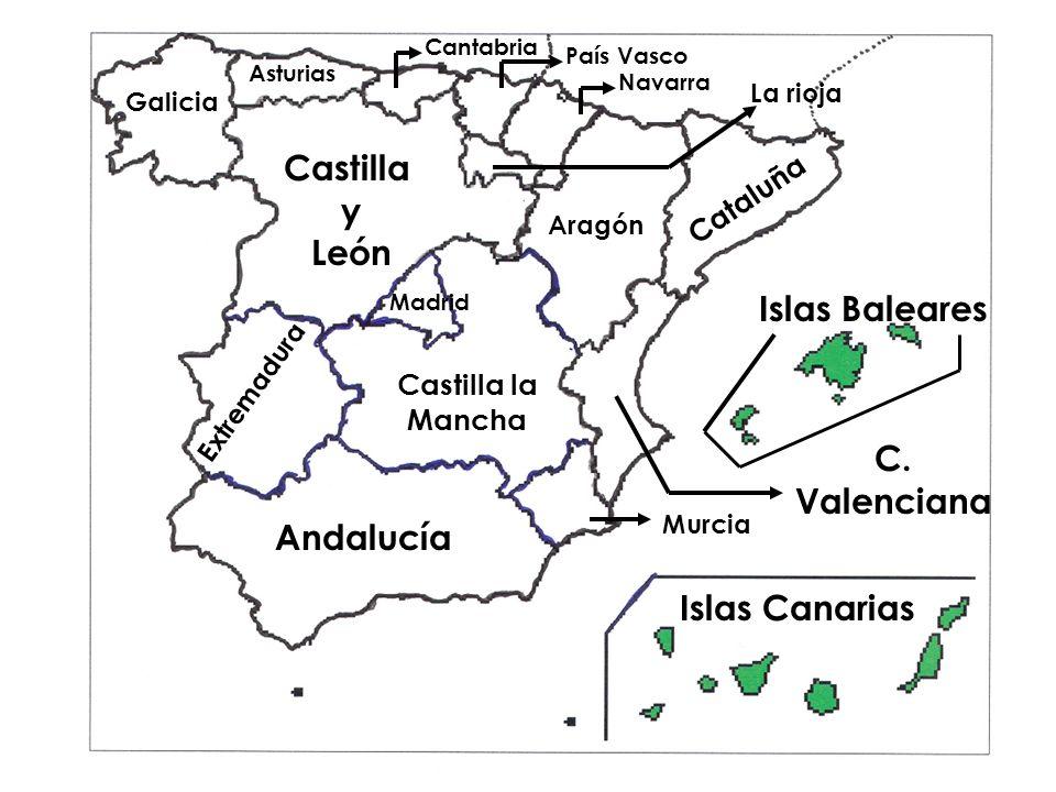 Castilla y León Galicia Asturias Cantabria País Vasco Navarra Aragón Castilla la Mancha Cataluña Andalucía Extremadura Murcia Islas Canarias Islas Bal
