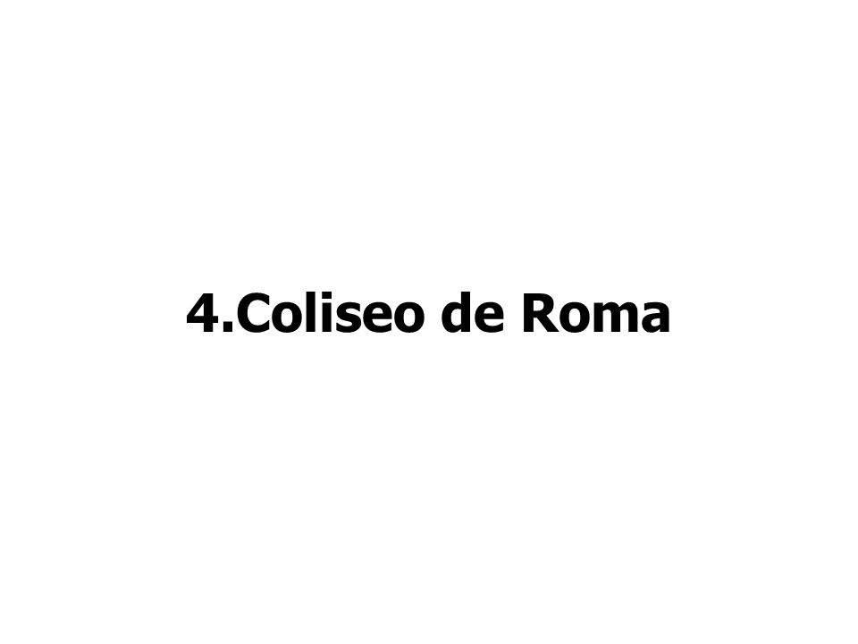 4.Coliseo de Roma