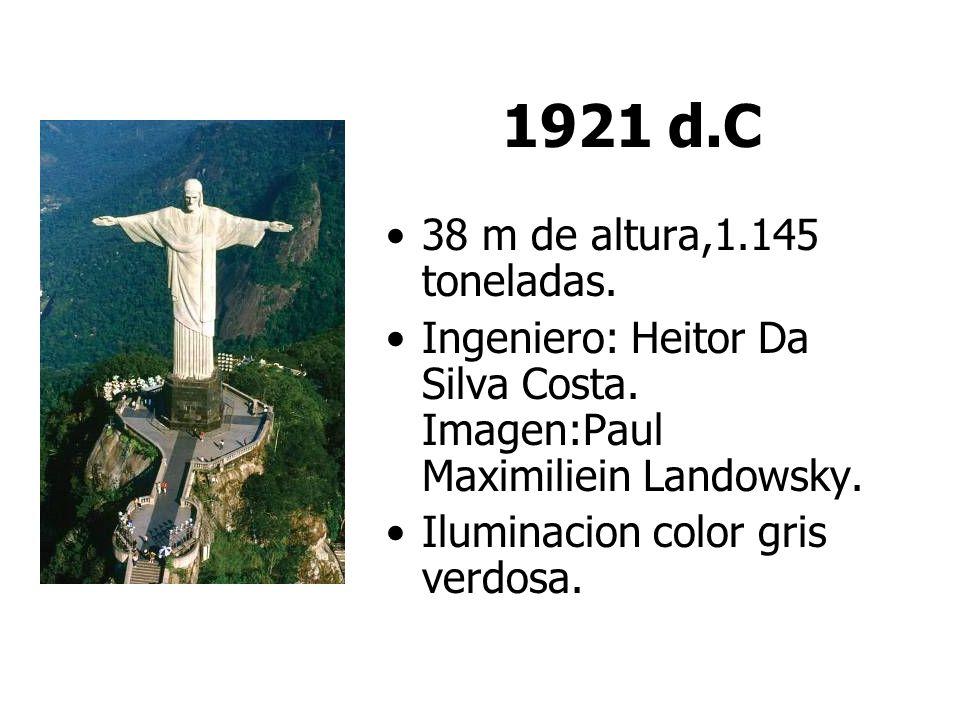 1921 d.C 38 m de altura,1.145 toneladas.Ingeniero: Heitor Da Silva Costa.